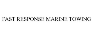 mark for FAST RESPONSE MARINE TOWING, trademark #85827822