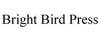 mark for BRIGHT BIRD PRESS, trademark #85827862