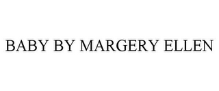 mark for BABY BY MARGERY ELLEN, trademark #85828122