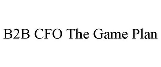 mark for B2B CFO THE GAME PLAN, trademark #85828423