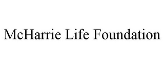 mark for MCHARRIE LIFE FOUNDATION, trademark #85828761