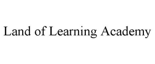 mark for LAND OF LEARNING ACADEMY, trademark #85829236
