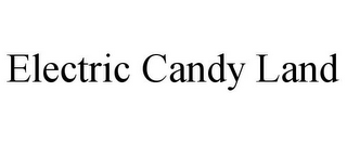 mark for ELECTRIC CANDY LAND, trademark #85829521