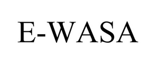 mark for E-WASA, trademark #85829537