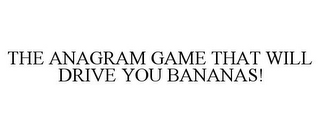 mark for THE ANAGRAM GAME THAT WILL DRIVE YOU BANANAS!, trademark #85829737