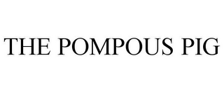 mark for THE POMPOUS PIG, trademark #85829775