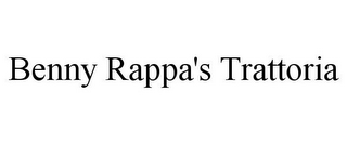 mark for BENNY RAPPA'S TRATTORIA, trademark #85829938