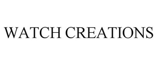 mark for WATCH CREATIONS, trademark #85829959