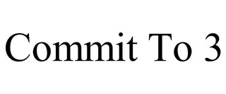 mark for COMMIT TO 3, trademark #85830070