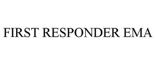 mark for FIRST RESPONDER EMA, trademark #85830376