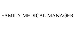mark for FAMILY MEDICAL MANAGER, trademark #85830408