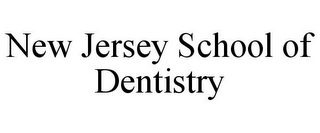 mark for NEW JERSEY SCHOOL OF DENTISTRY, trademark #85830599