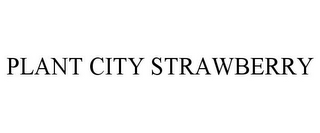 mark for PLANT CITY STRAWBERRY, trademark #85830627