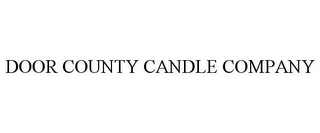 mark for DOOR COUNTY CANDLE COMPANY, trademark #85830933