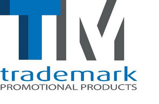 mark for TM TRADEMARK PROMOTIONAL PRODUCTS, trademark #85831178