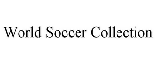 mark for WORLD SOCCER COLLECTION, trademark #85831298