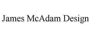 mark for JAMES MCADAM DESIGN, trademark #85831560