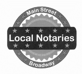 mark for MAIN STREET LOCAL NOTARIES BROADWAY, trademark #85831968