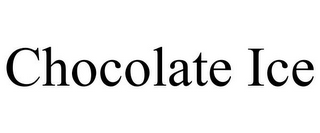 mark for CHOCOLATE ICE, trademark #85832419