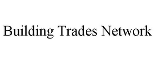 mark for BUILDING TRADES NETWORK, trademark #85832509