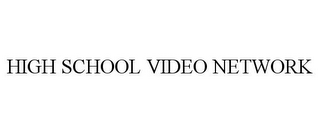mark for HIGH SCHOOL VIDEO NETWORK, trademark #85832975