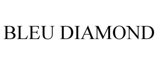 mark for BLEU DIAMOND, trademark #85833021