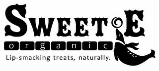 mark for SWEETE ORGANIC LIP-SMACKING TREATS, NATURALLY., trademark #85833060
