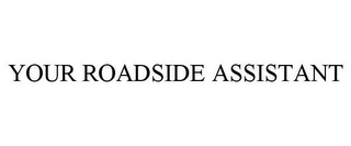 mark for YOUR ROADSIDE ASSISTANT, trademark #85833120