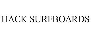 mark for HACK SURFBOARDS, trademark #85833311