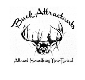 mark for BUCK ATTRACTANTS ATTRACT SOMETHING NON-TYPICAL, trademark #85833744