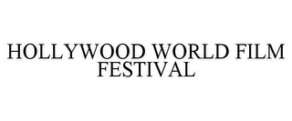 mark for HOLLYWOOD WORLD FILM FESTIVAL, trademark #85834134