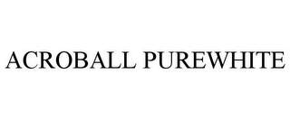 mark for ACROBALL PUREWHITE, trademark #85834188