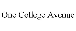mark for ONE COLLEGE AVENUE, trademark #85834473