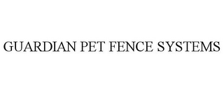 mark for GUARDIAN PET FENCE SYSTEMS, trademark #85834530
