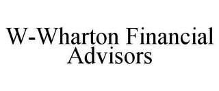 mark for W-WHARTON FINANCIAL ADVISORS, trademark #85834743