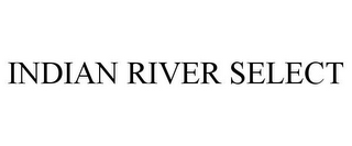 mark for INDIAN RIVER SELECT, trademark #85834767