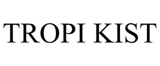 mark for TROPI KIST, trademark #85834791
