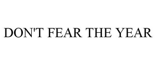 mark for DON'T FEAR THE YEAR, trademark #85835021