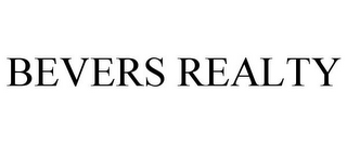 mark for BEVERS REALTY, trademark #85835244