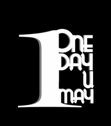 mark for 1 ONE DAY YOU MAY, trademark #85835565
