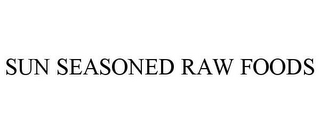 mark for SUN SEASONED RAW FOODS, trademark #85835969