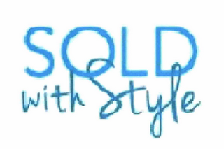mark for SOLD WITH STYLE, trademark #85836475