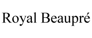mark for ROYAL BEAUPRÉ, trademark #85836667