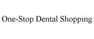 mark for ONE-STOP DENTAL SHOPPING, trademark #85836866