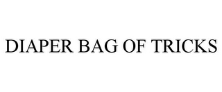 mark for DIAPER BAG OF TRICKS, trademark #85836903