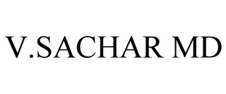 mark for V.SACHAR MD, trademark #85837040