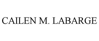 mark for CAILEN M. LABARGE, trademark #85837279