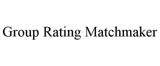 mark for GROUP RATING MATCHMAKER, trademark #85837359