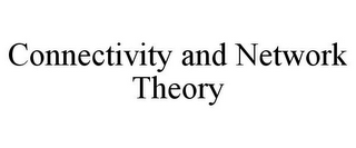 mark for CONNECTIVITY AND NETWORK THEORY, trademark #85837554