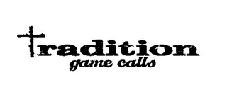 mark for TRADITION GAME CALLS, trademark #85837585